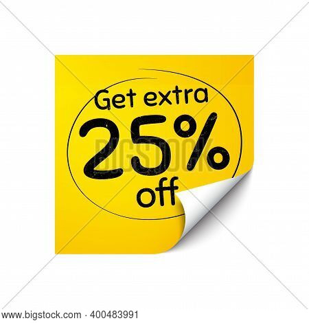 Get Extra 25 Percent Off Sale. Sticker Note With Offer Message. Discount Offer Price Sign. Special O