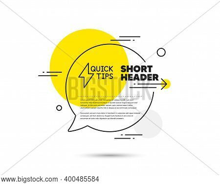 Quick Tips Line Icon. Speech Bubble Vector Concept. Helpful Tricks Sign. Tutorials With Lightning Or