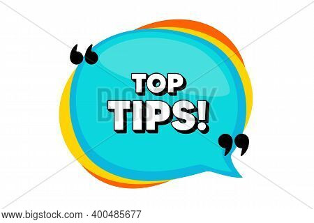 Top Tips Symbol. Blue Speech Bubble Banner With Quotes. Education Faq Sign. Best Help Assistance. Th