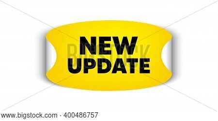 New Update. Adhesive Sticker With Offer Message. New Arrival Sign. Advertising Offer Symbol. Yellow