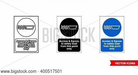 Construction Mandatory Sign Access And Egress To Safety Boat From This Only Icon Of 3 Types Color, B