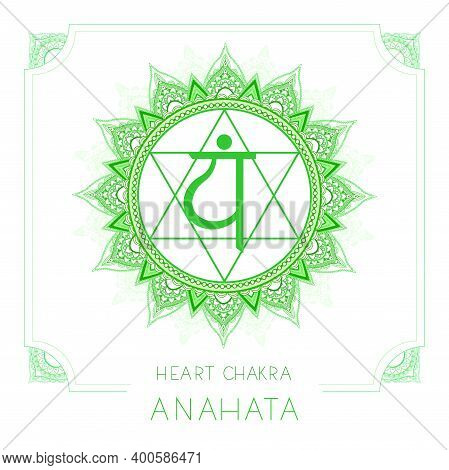 Vector Illustration With Symbol Anahata - Heart Chakra And Decorative Frame On White Background. Rou
