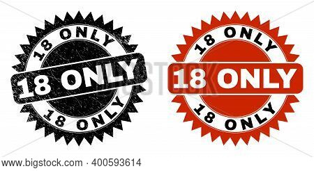 Black Rosette 18 Only Seal. Flat Vector Scratched Seal Stamp With 18 Only Text Inside Sharp Rosette,