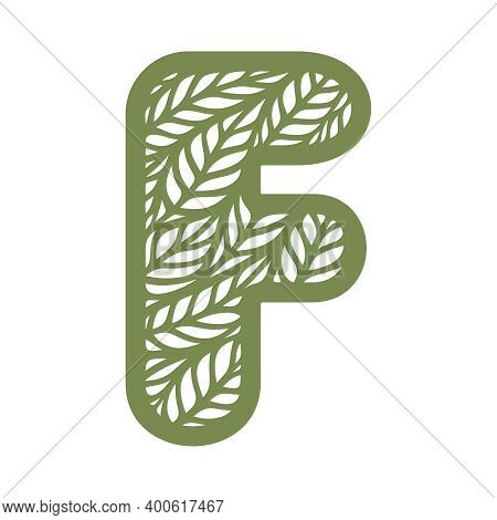 Letter F With A Pattern Of Leaves. Green Object On A White Background. Plants Theme. Openwork Botani