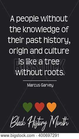 Black History Month Quote. African American Social History Heritage Holiday In February In Usa, Cana
