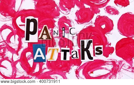 Words Writing Text Panic Attaks  From Cut Letters On Abstract Strokes Red Background. Headline - Pan