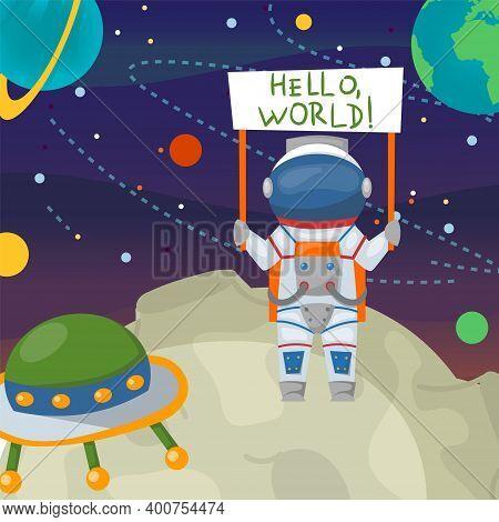 Spaceman Cartoon Astronaut In Space, Cosmonaut At Moon Vector Illustration. Hello World, Astronomy T