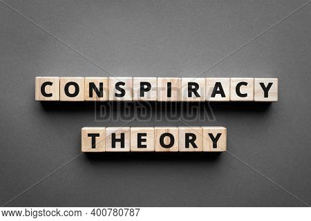 Conspiracy Theory - Words From Wooden Blocks With Letters, A Secret Plan Powerful People, Conspiracy
