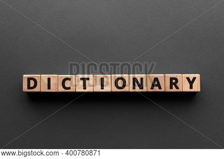 Dictionary - Words From Wooden Blocks With Letters, Glossary  Vocabulary Dictionary Concept, Top Vie