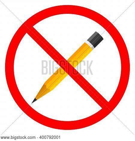 Pencil Are Forbidden. Stop Pencil Icon. Vector Illustration. You Cannot Use A Pencil