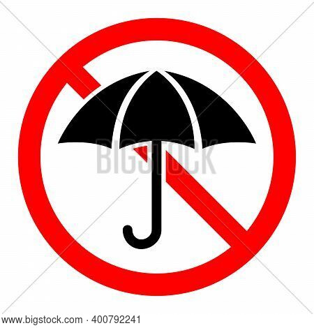 Umbrella Are Forbidden. Stop Umbrella Icon. Vector Illustration. No Umbrella Sign On White Backgroun