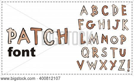 Set Of Letters Letters In The Form Of Patches. Hand Sewing Alphabet For Design, Posters, Banners, Ad