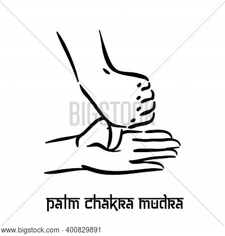 Palm Chakra Mudra. Hand Spirituality Hindu Yoga Of Fingers Gesture. Technique Of Meditation For Ment