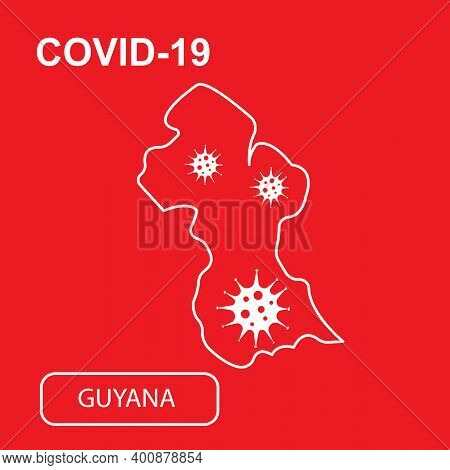 Map Of Guyana Labeled Covid-19. White Outline Map On A Red Background.