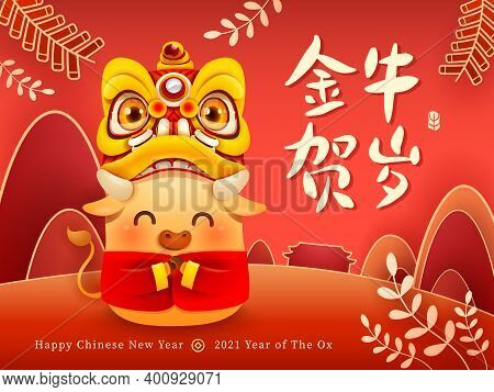 Cute Little Ox With Chinese New Year Lion Dance Head. Happy New Year 2021. Year Of The Ox. Translati