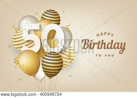 Happy 50th Birthday With Gold Balloons Greeting Card Background. 50 Years Anniversary. 50th Celebrat