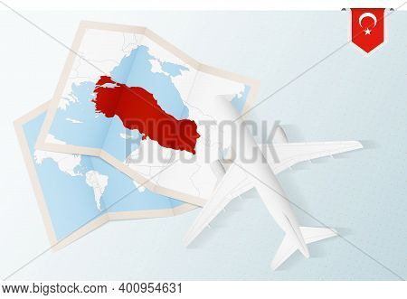 Travel To Turkey, Top View Airplane With Map And Flag Of Turkey. Travel And Tourism Banner Design.