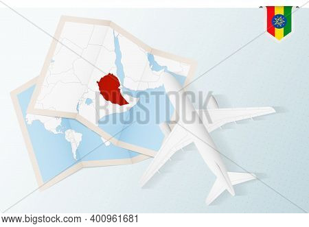 Travel To Ethiopia, Top View Airplane With Map And Flag Of Ethiopia.