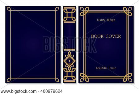 Set Of Book Cover And Spine Design. Ornament Frames Of Lines And Corners. Royal Gold And Dark Blue S