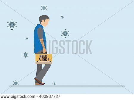 Sad Jobless Businessman Carrying Sign Written Need A Job, Unemployment, Loss Job From Coronavirus Cr