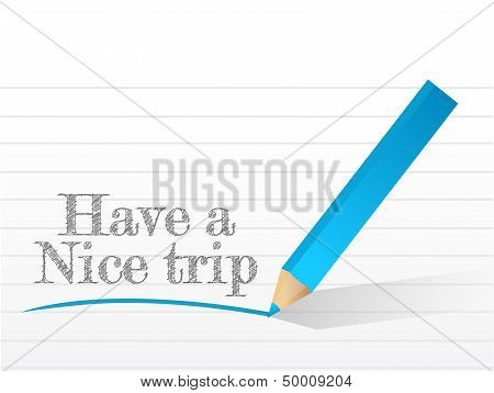 Have A Nice Trip Message Written