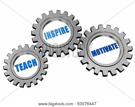 Teach, Inspire, Motivate In Silver Grey Gears