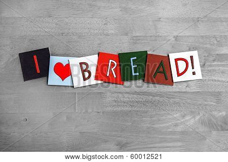 I Love Bread, Sign Series For Baking, Cooking And Food.