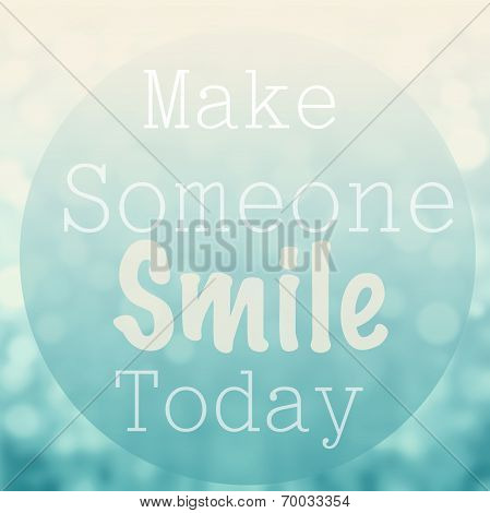Beautiful Motivational Quote With Message Make Someone Smile Today Over Abstract Bokeh Background..