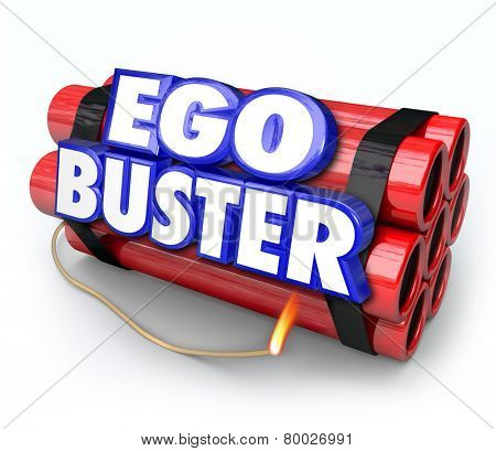 Ego Buster words in 3d letters on dynamite sticks as a bomb illustrating negative or discouraging feedback or criticism that deflates your morale or attitude