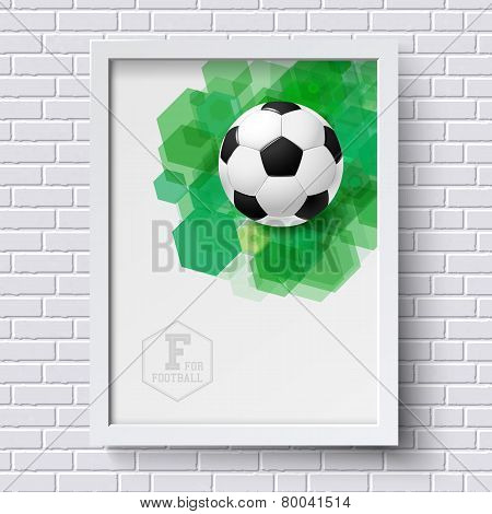Abstract soccer poster. Image frame on white brick wall with foo