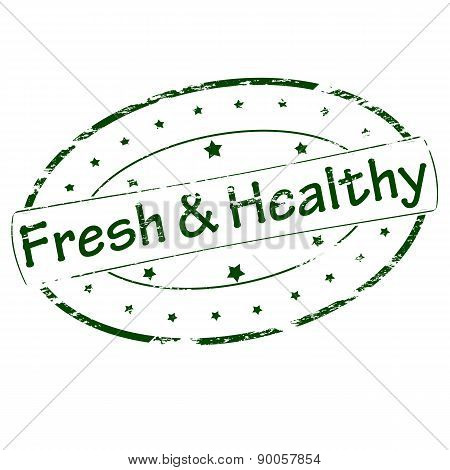 Rubber stamp with text fresh and healthy inside vector illustration