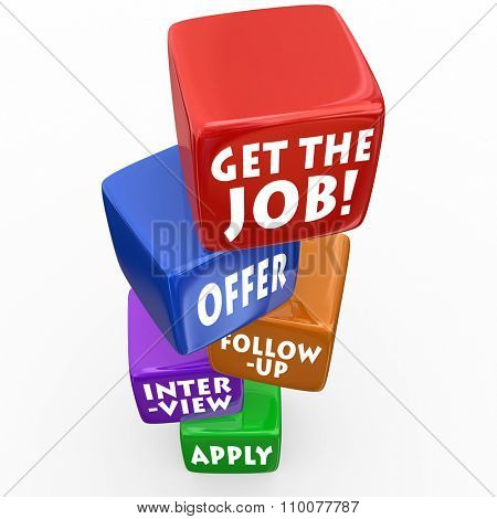 Get the Job words on stacked cubes to illustrate the application process with interview, follow-up and offer