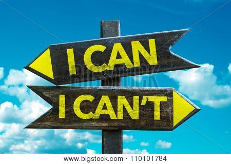 I Can - I Can't signpost with sky background