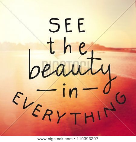 Inspirational Typographic Quote Vector - See the beauty in Everything