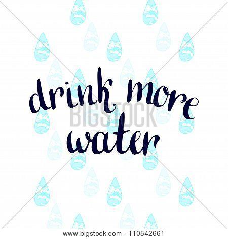 Drink More Water. Vector Handwritten Motivation Poster