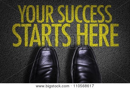 Top View of Business Shoes on the floor with the text: Your Success Starts Here