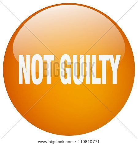 Not Guilty Orange Round Gel Isolated Push Button