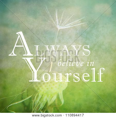 Always believe in yourself quotation on a blurred background