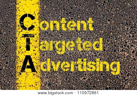 Concept image of Accounting Business Acronym CTA Content Targeted Advertising written over road marking yellow paint line. poster