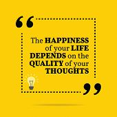 Inspirational motivational quote. The happiness of your life depends on the quality of your thoughts. Simple trendy design. poster