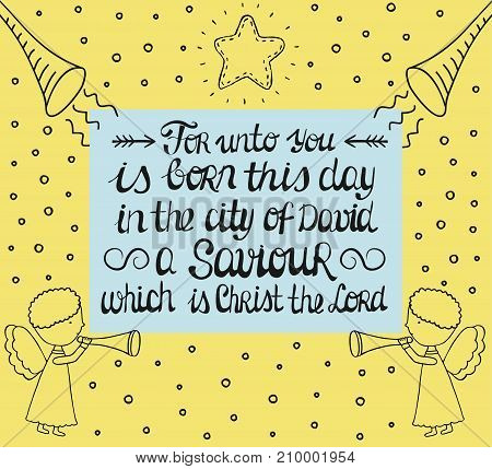 Hand lettering For unto you is born in the city of David a Saviour, which is Christ the Lord with star and angels. New Testament. Birth Of Jesus. Christmas. Card. Holiday. Invitation