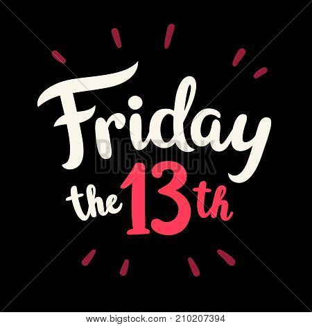 Friday the 13th hand drawn lettering. Vector illustration for banner or poster.