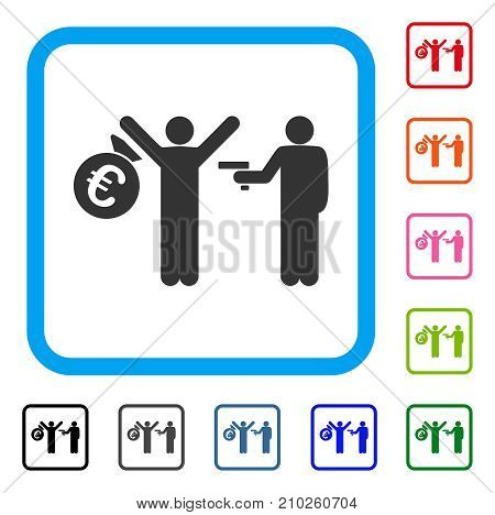 Euro Robbery icon. Flat gray pictogram symbol in a light blue rounded rectangular frame. Black, gray, green, blue, red, orange color additional versions of Euro Robbery vector.