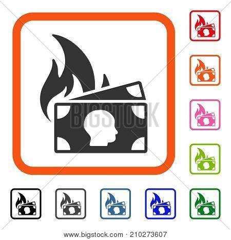 Banknotes Fire Disaster icon. Flat grey pictogram symbol inside an orange rounded frame. Black, gray, green, blue, red, orange color additional versions of Banknotes Fire Disaster vector.