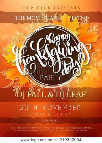 Vector illustration of thanksgiving party poster with hand lettering label - happy thanksgiving day- with yellow autumn doodle leaves and realistic maple leaves.
