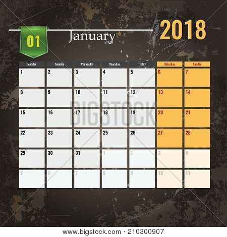 Calendar template for 2018 January with Abstract grunge background. Vector Illustration.