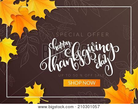 Vector thanksgiving sale banner with hand lettering label - happy thanksgiving day - and autumn doodle leaves and realistic maple leaves .