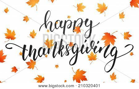 Thanksgiving. Happy Thanksgiving calligraphy and falling autumn leaves. Thanksgiving Day background.