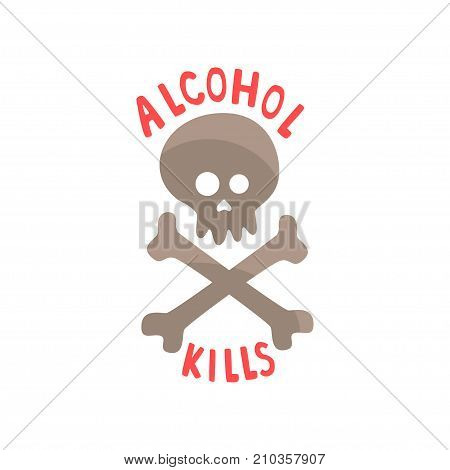 Alcohol kills, bad habit, alcoholism concept with a skull and bones cartoon vector Illustration on a white background