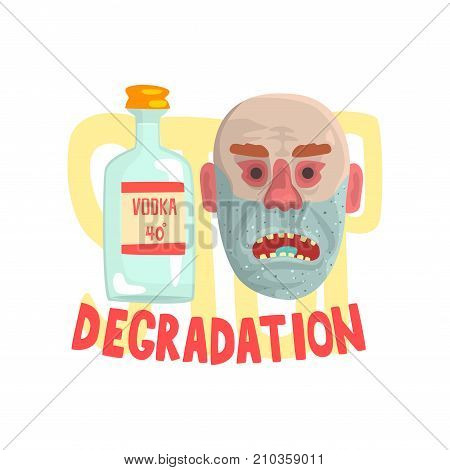 Alcohol degradation, bad habit, alcoholism concept with a bottle of vodka and face of a drunk man cartoon vector Illustration on a white background